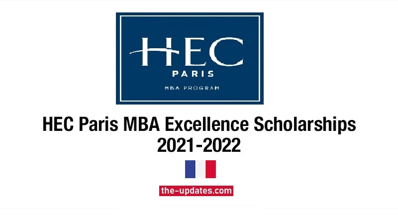 HEC Paris MBA Scholarship for Excellence, France 2021