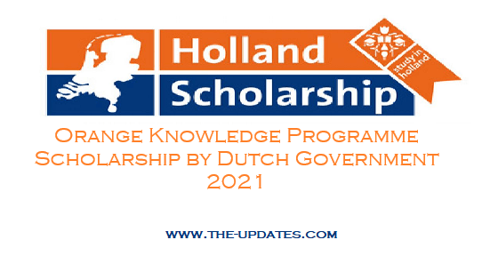 Orange Knowledge Programme Scholarship by Dutch Government 2021
