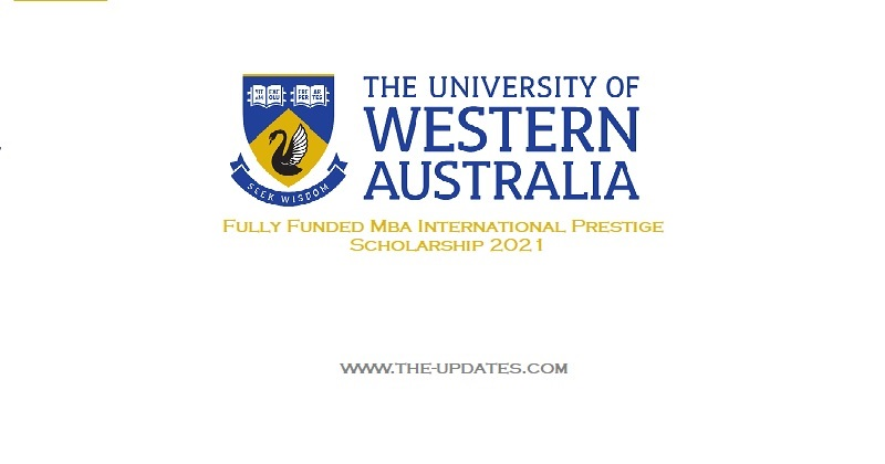 Fully Funded MBA (Intensive) International Prestige Scholarship at UWA 2021
