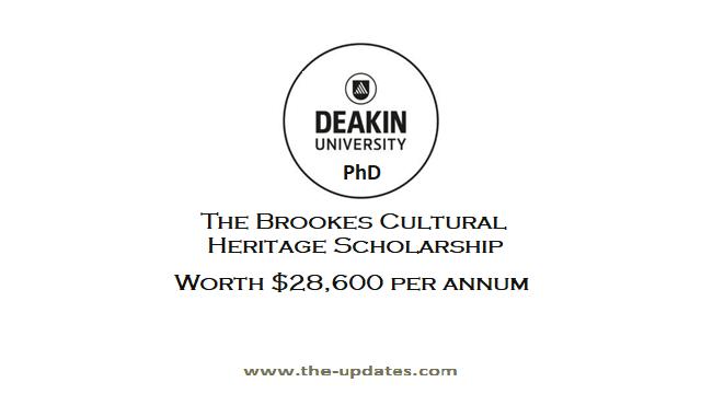 The Brookes Cultural Heritage PhD Scholarship at Deakin University Australia