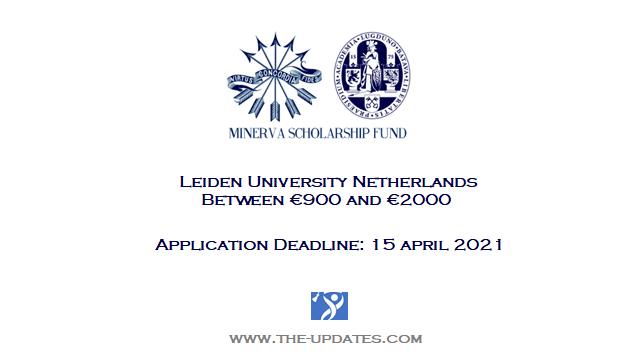 Minerva Scholarship Fund at Leiden University Netherlands 2021