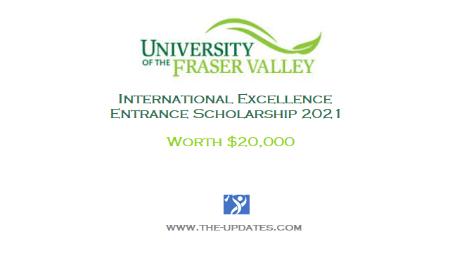 UFV International Excellence Entrance Scholarship Canada 2021