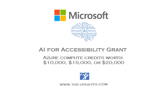 AI for Accessibility Grant by Microsoft Corporation 2021-22 - Scholarships  for International Students 2021-2022 | The-updates.com