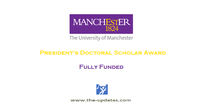 President's Doctoral Scholar award at University of Manchester UK 2021