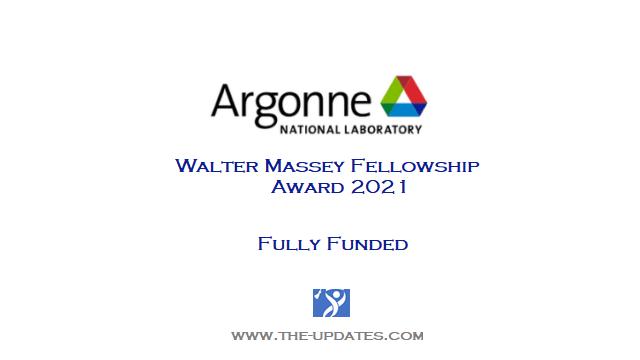 Walter Massey Fellowship at Argonne National Laboratory USA 2021