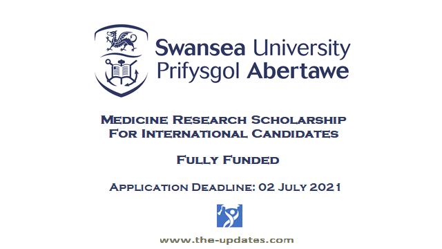 Medicine Research Scholarship Swansea University UK 2021-2022