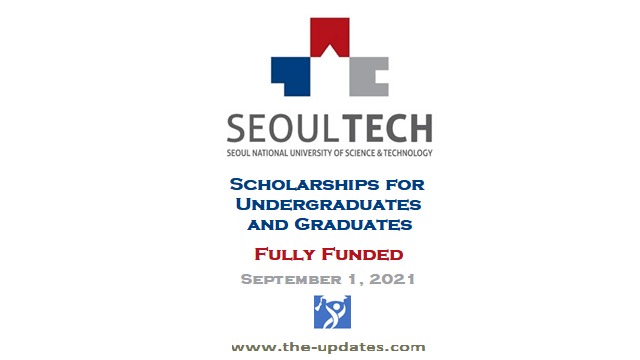 Scholarships for Graduates and Undergraduate at Seoultech Korea 2021-2022