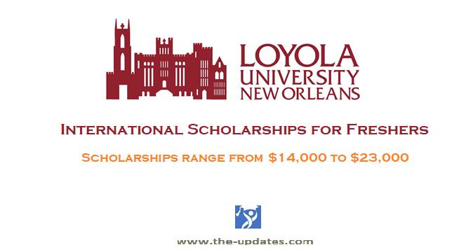 Various Scholarships at Loyola University New Orleans USA 2021-2022