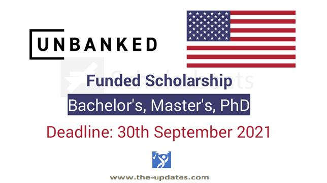 unbanked university scholarship USA 2021-2022