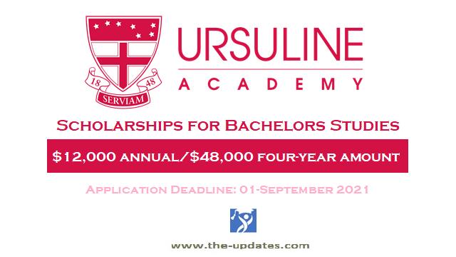 Scholarships for International Students Ursuline academy USA 2021-2022